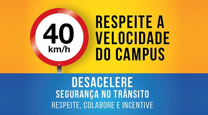 """Prefeitura do Campus lança campanha """"Desacelere"""""""