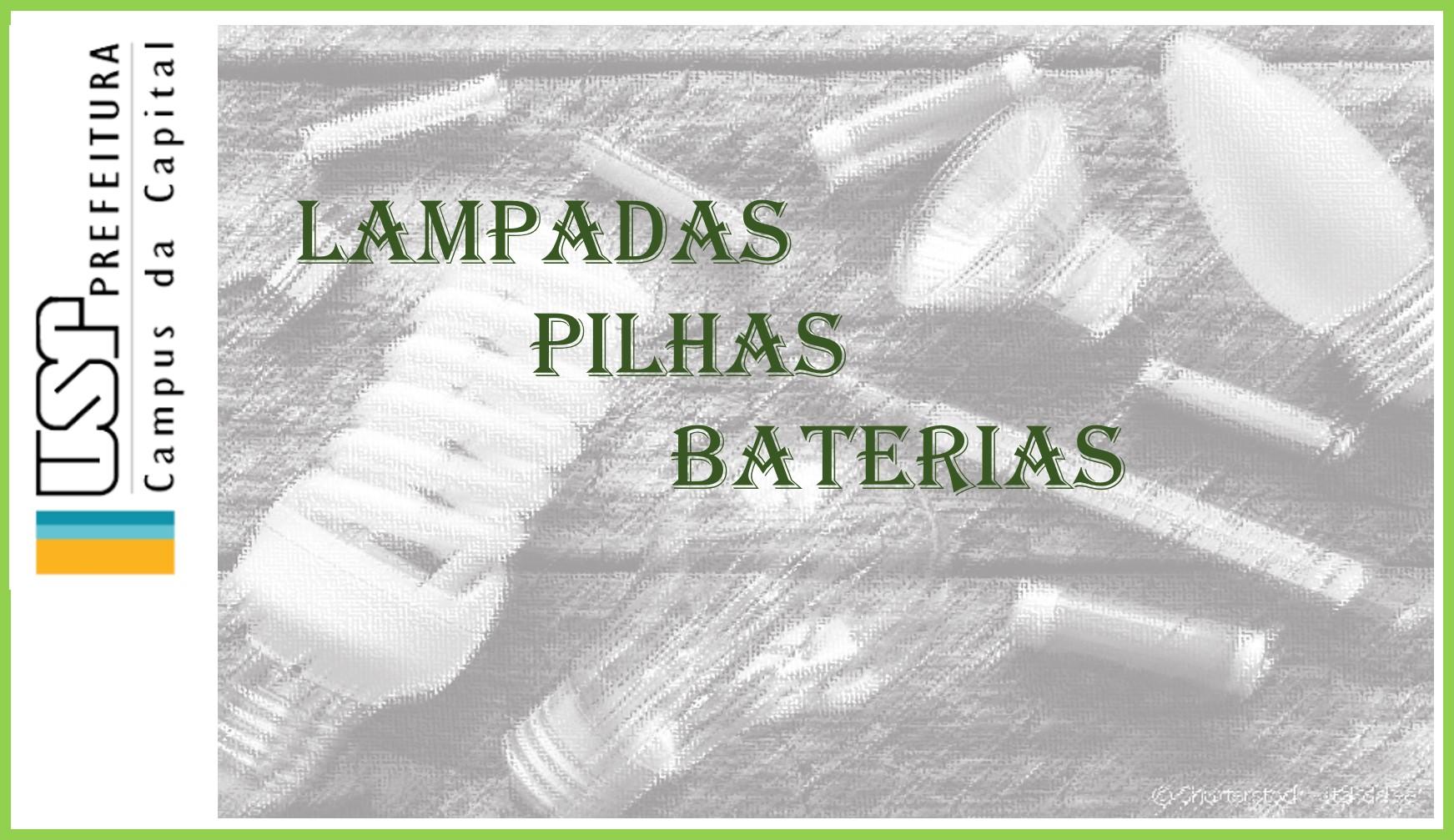 LAMPADAS PILHAS BATERIAS